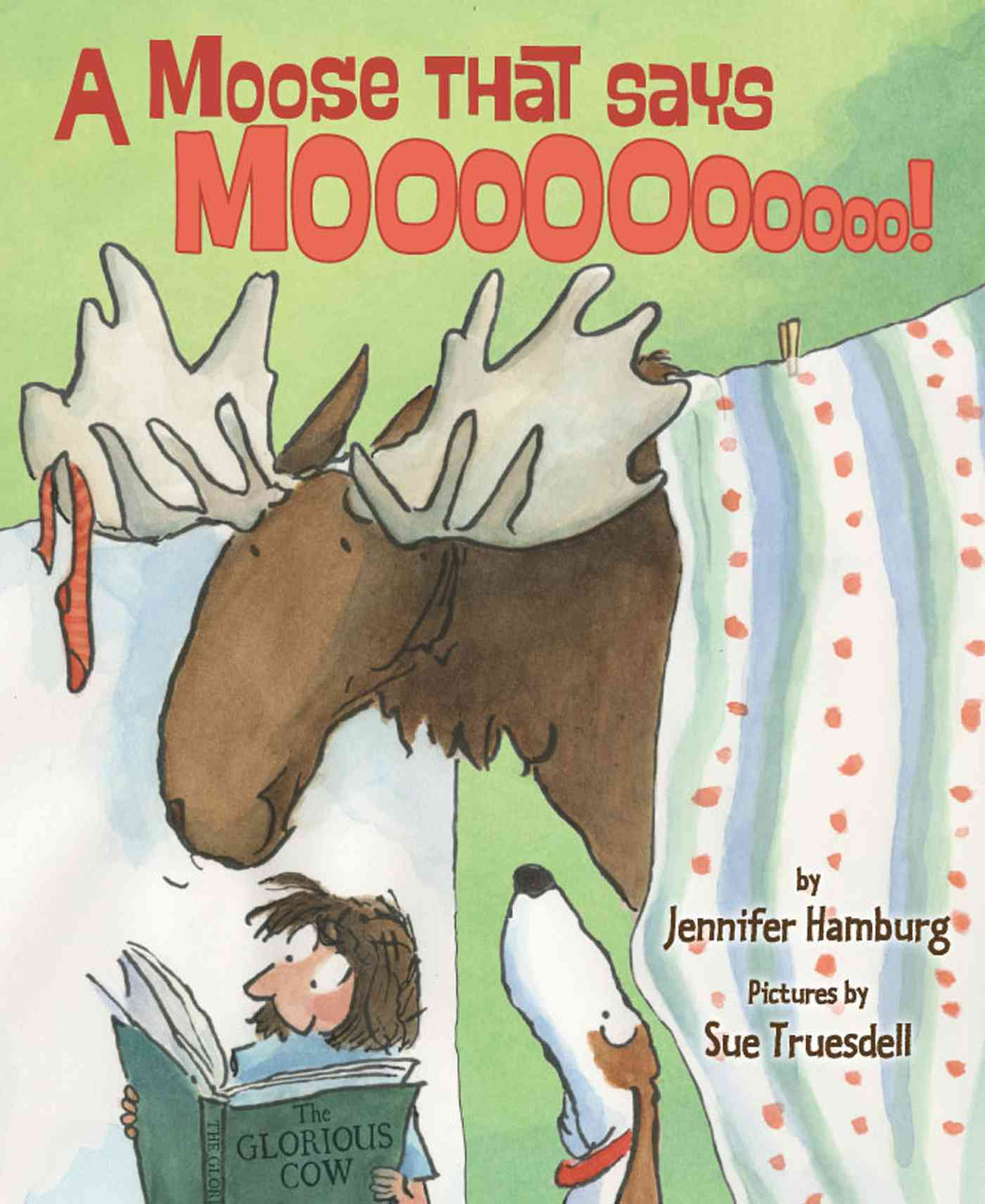 A Moose That Says Moo By Hamburg, Jennifer/ Truesdell, Sue (ILT)