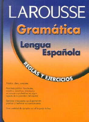 Larrousse Gramatica Lengua Espanola By Zatarain, Irma Munguia/ Zatarain, Martha Elena Munguia/ Romero, Gilda Rocha